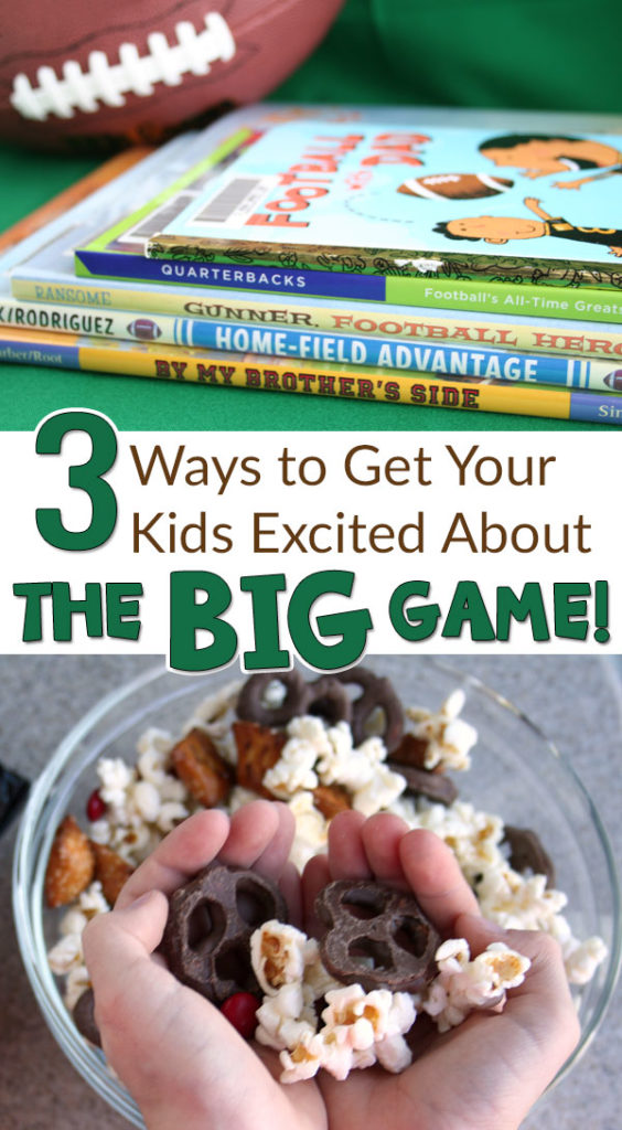 3 Ways to Get Your Kids Excited About the Big Game