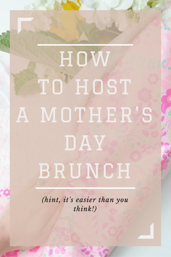How To Throw A Mother's Day Brunch